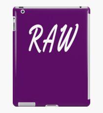 Raw iPad Case/Skin