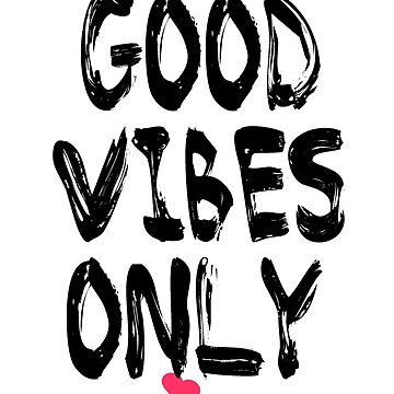 Typography Good Vibes Only by chakragyspsy