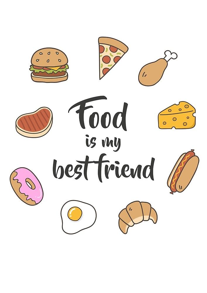 Food is my best friend by deheleisa