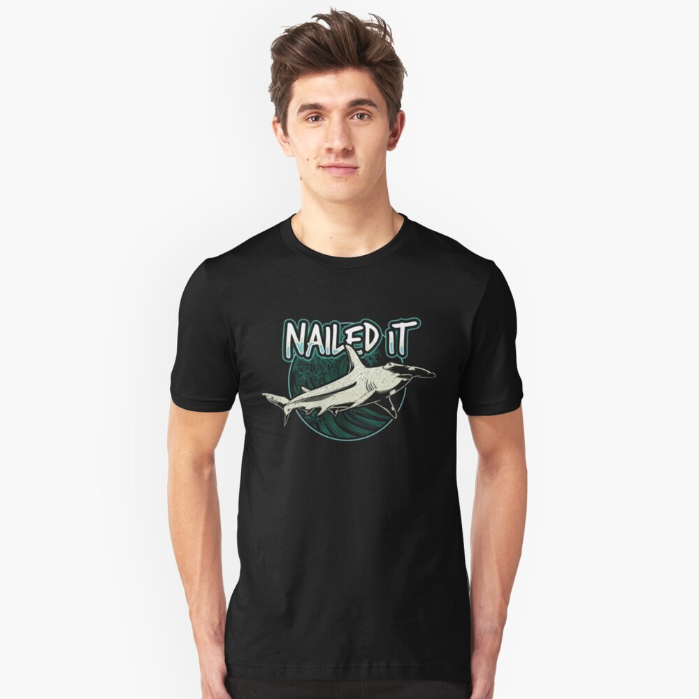 Nailed It Shark Funny Unisex T-Shirt Front