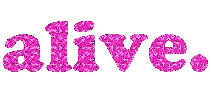 alive. - glitter text by houndbabey