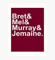 Bret & Mel & Murray & Jemaine Art Print
