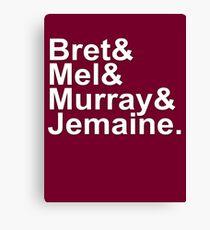 Bret & Mel & Murray & Jemaine Canvas Print