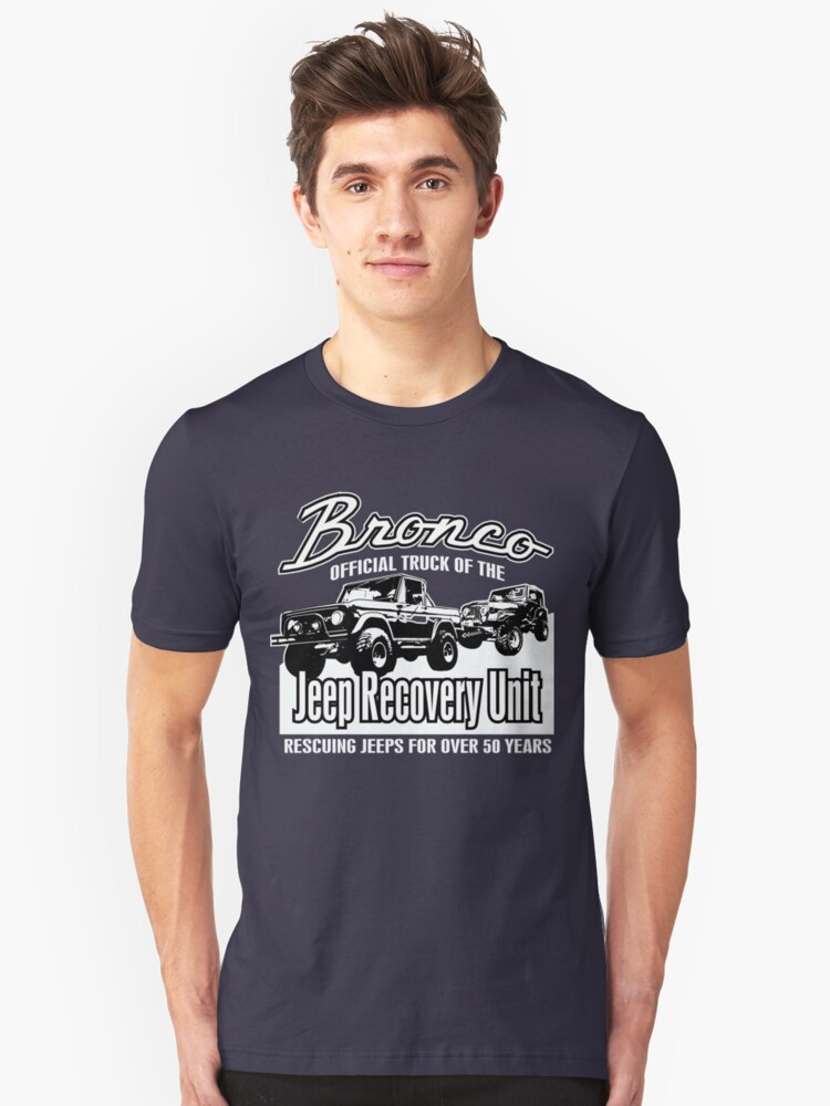 Early Bronco- Jeep Recovery Unit- ford Bronco 4x4 Unisex T-Shirt Front