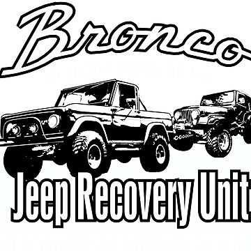 Early Bronco- Jeep Recovery Unit- ford Bronco 4x4 by teeshirtguy491