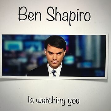 ben Shapiro is watching you by nisse23