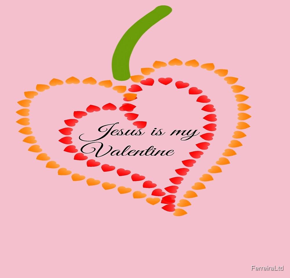 Jesus is my Valentine  by FerreiraLtd