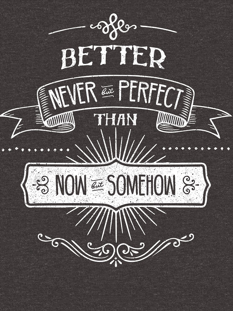 Better Never But Perfect Than Now But Somehow by kolbasound