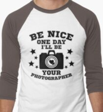 Be nice one day i'll be your photographer Men's Baseball ¾ T-Shirt