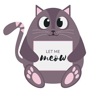 Let Me Meow by Eraora