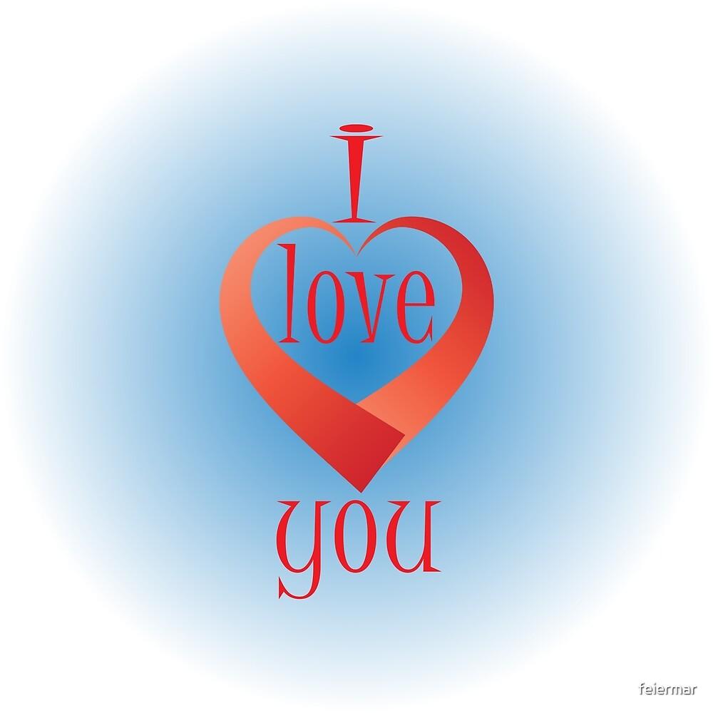 I love you by feiermar