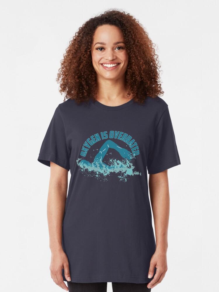 Alternative Ansicht von Oxygen Is Overrated - Funny Swimming Pun Gift Slim Fit T-Shirt