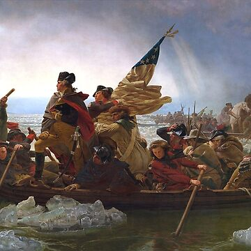 General, George, Washington, Crossing the Delaware, by the German American artist Emanuel Gottlieb Leutze.  by TOMSREDBUBBLE