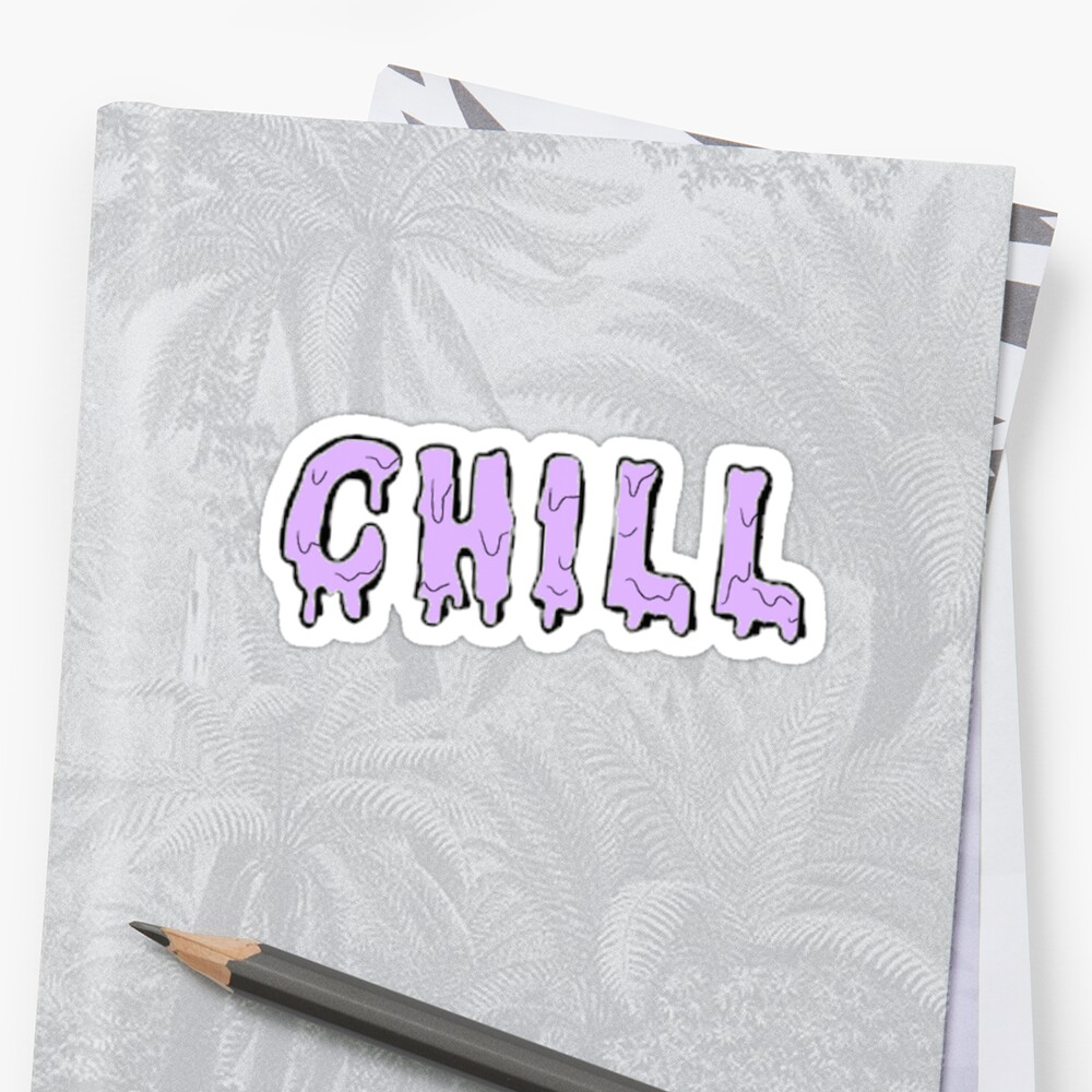 Chill Drip by xxxLemonade™ Designs