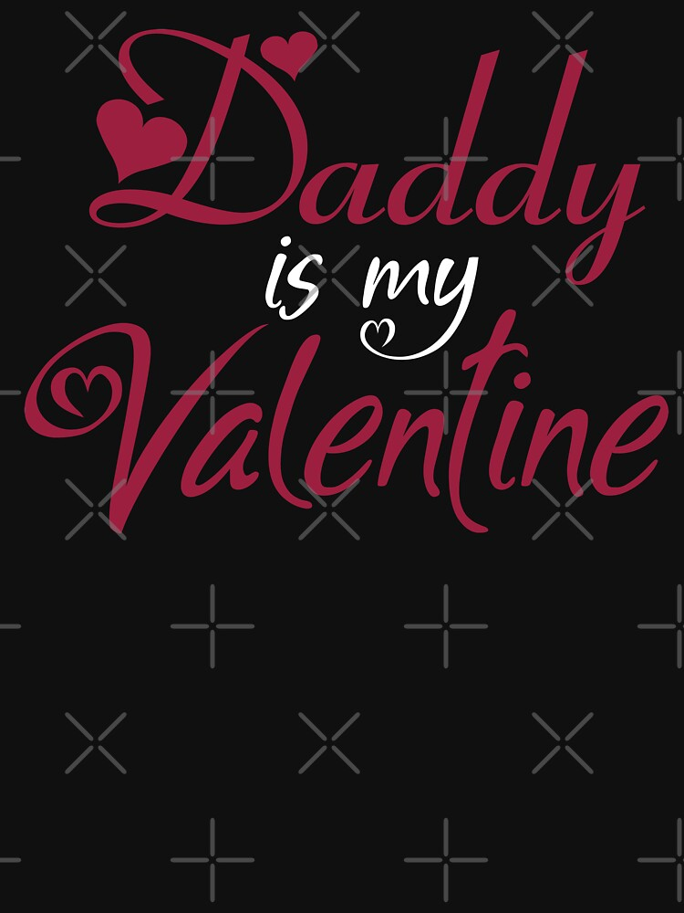 Daddy is My Valentine by grouppixel