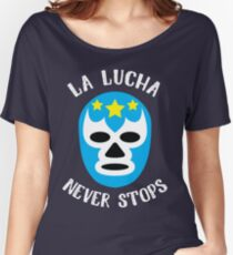 La Lucha Never Stops - Luchador Mask Graphic T-Shirt Women's Relaxed Fit T-Shirt