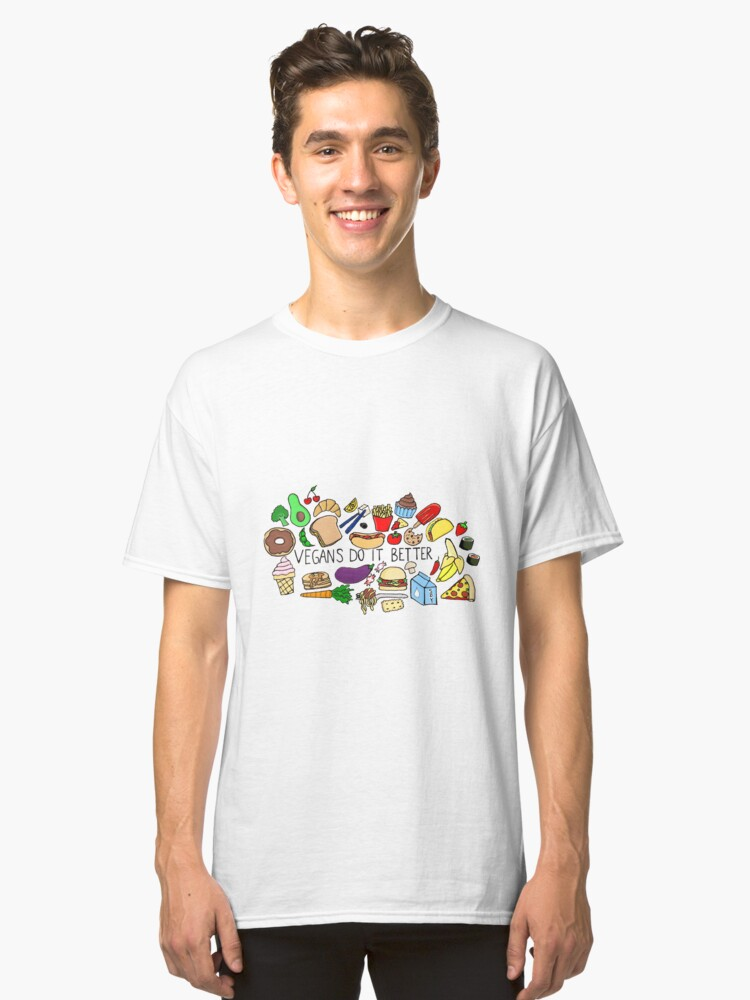 Vegans Do It Better Classic T-Shirt Front