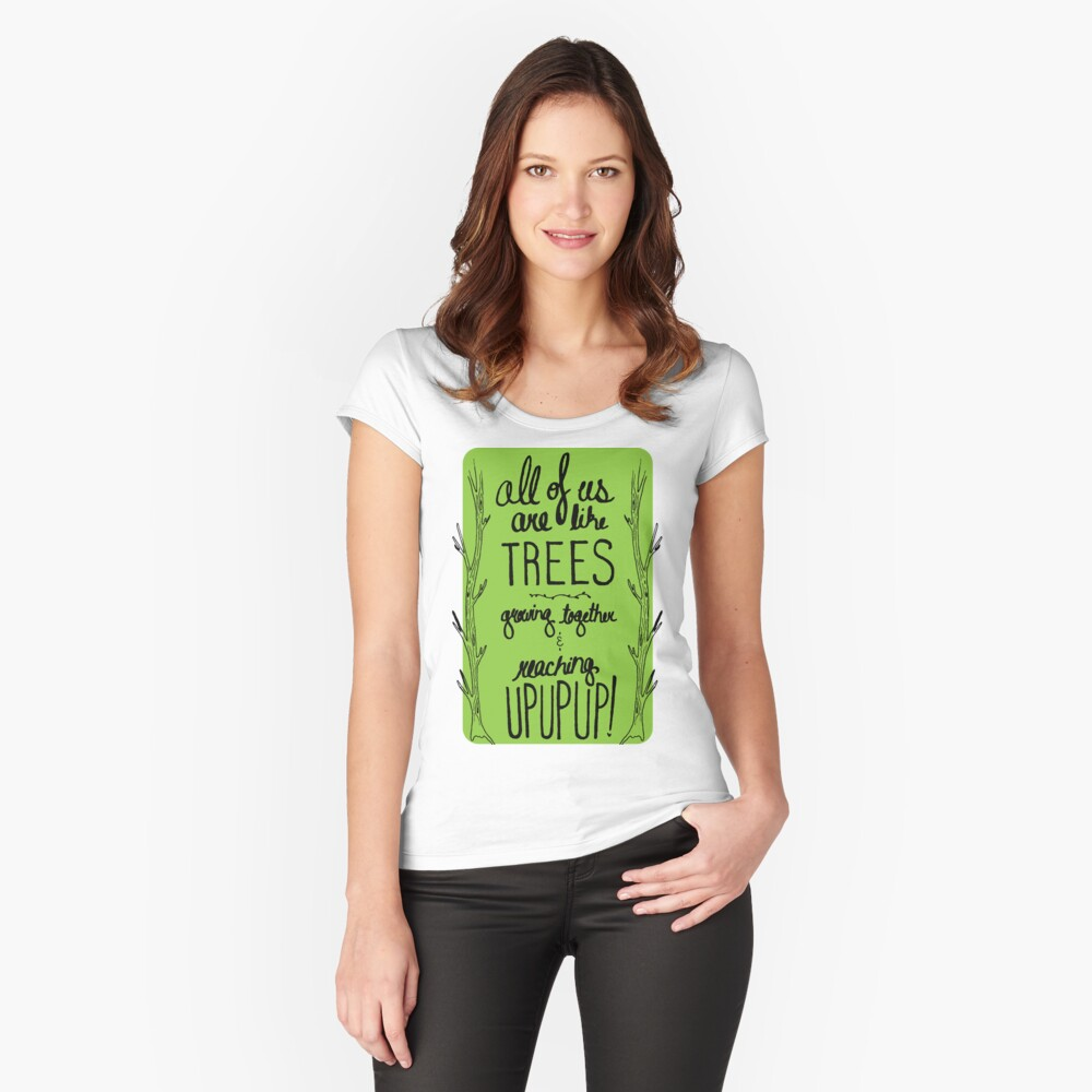 Inspirational Quote - Trees Women's Fitted Scoop T-Shirt Front