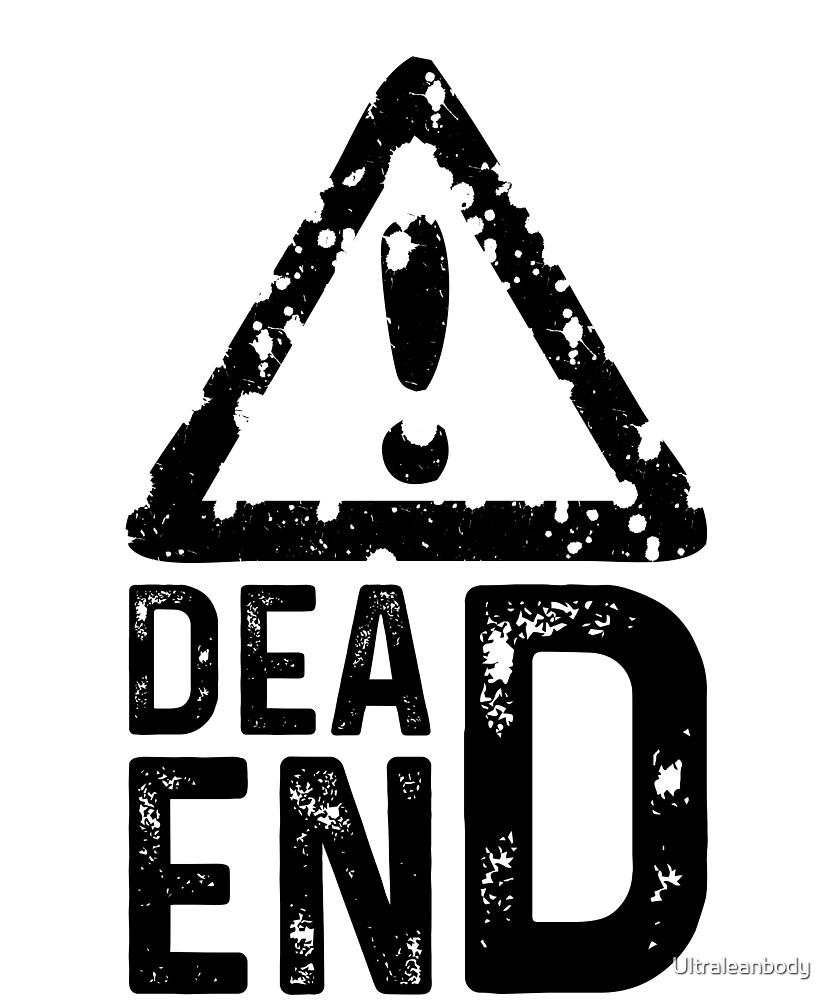 DeadEnd by Ultraleanbody