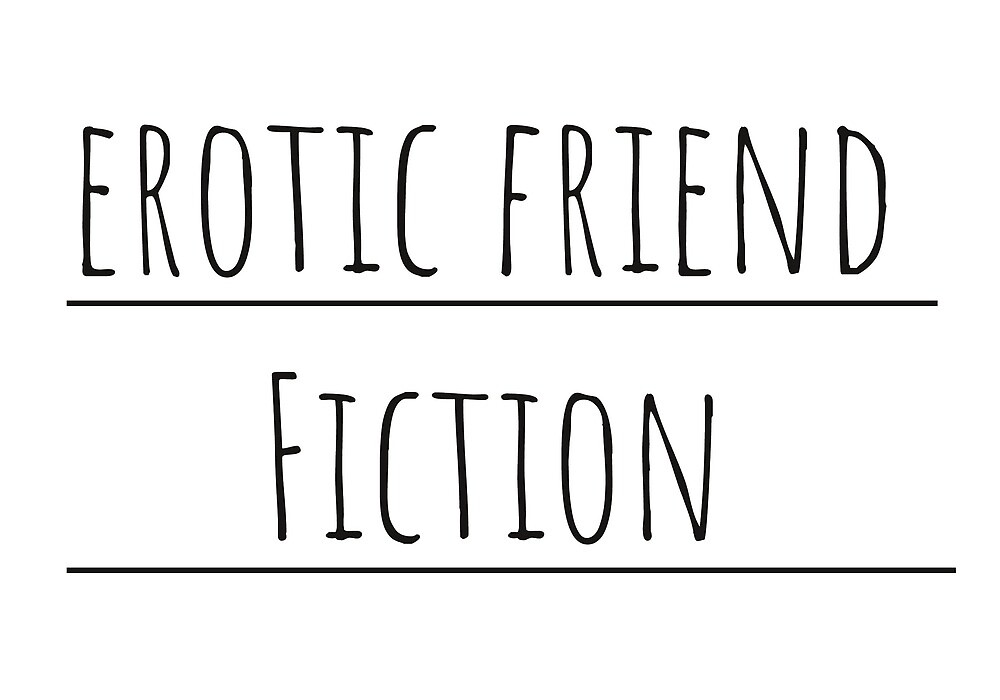 Erotic Friend Fiction Journal  by Haley Biemiller