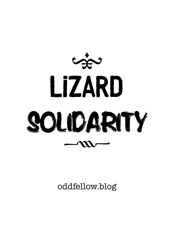 Lizard Solidarity by Oddfellow6