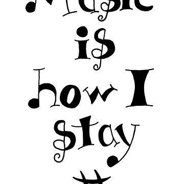 Music is how I stay # by SPainterJ