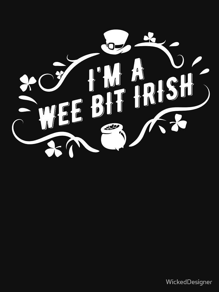 I'm A Wee Beet Irish Funny Irish Apparel Shirts & Gifts  by WickedDesigner
