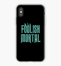 Foolish Mortal iPhone Case