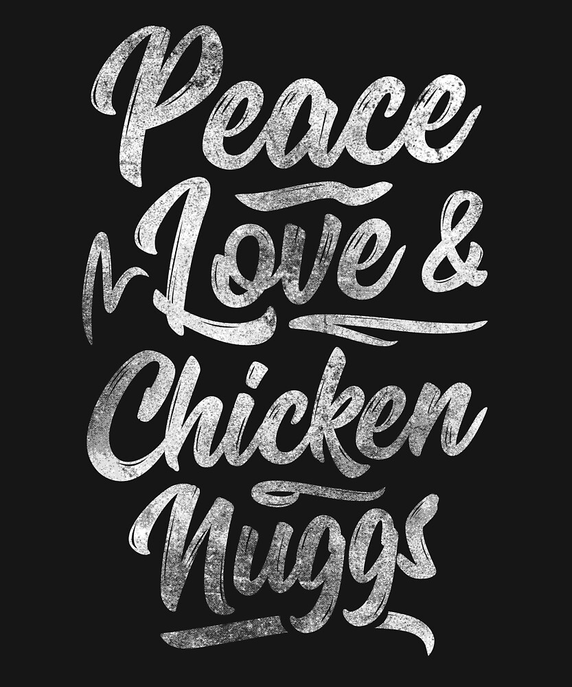 Vintage Peace Love & Chicken Nuggs by theglaze