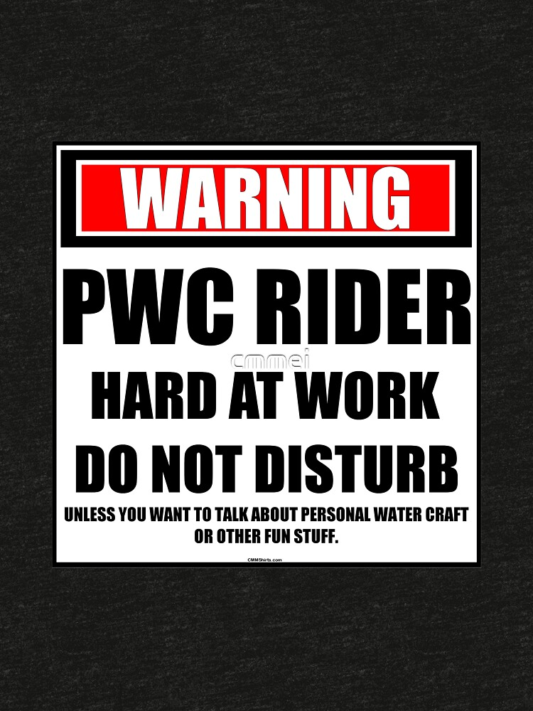 Warning PWC Rider Hard At Work Do Not Disturb by cmmei