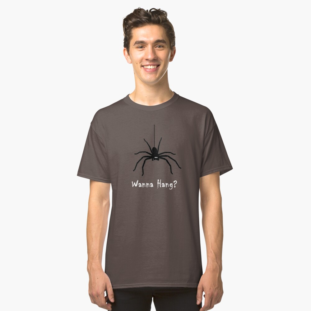 Wanna Hang Spider Classic T-Shirt Front