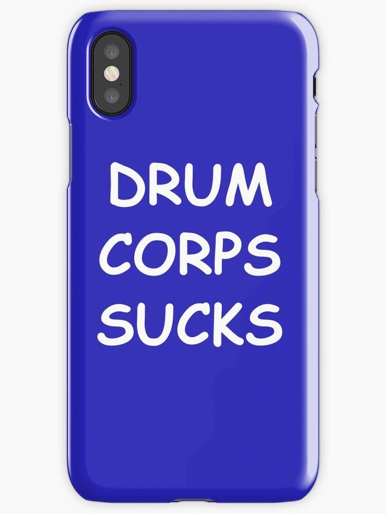 DRUM CORPS SUCKS - CS by Brock Allen
