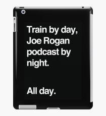 Train by day, Joe Rogan podcast by night - All Day - Nick Diaz - Helvetica iPad Case/Skin