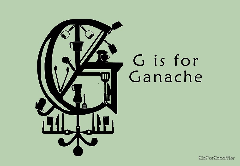 G is for Ganache by EisForEscoffier