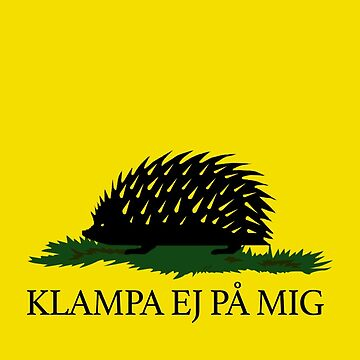 Klampa ej på mig / Dont tread on me by GorSverigeLagom