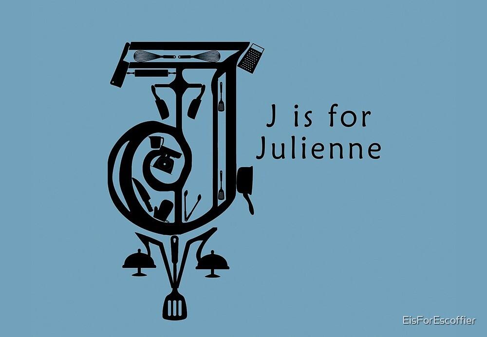 J is for Julienne by EisForEscoffier