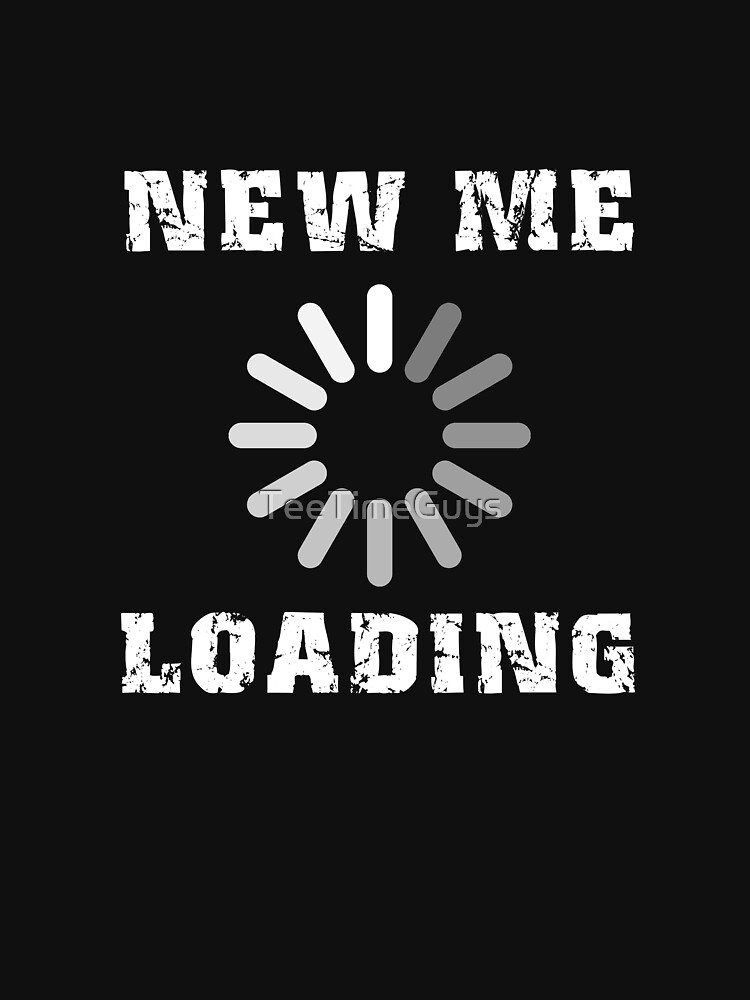 New Me Loading V2 by TeeTimeGuys