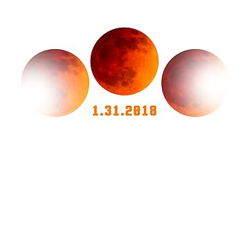 2018 January 31st Total Lunar Eclipse Super Moon T-Shirt by bucksworthy