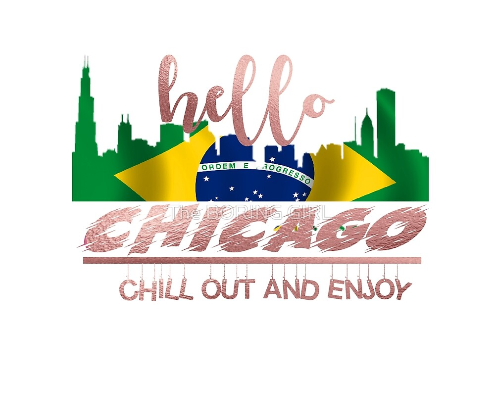 HELLO CHICAGO by The BORING GIRL