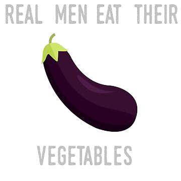 Real men eat their Vegetables by dubdesign
