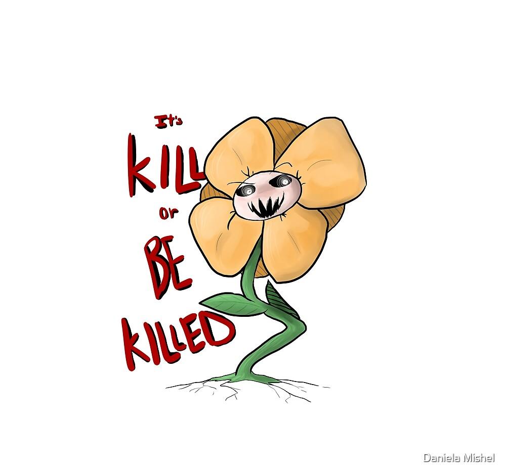 It's Kill or Be Killed - Flowey by Daniela Mishel