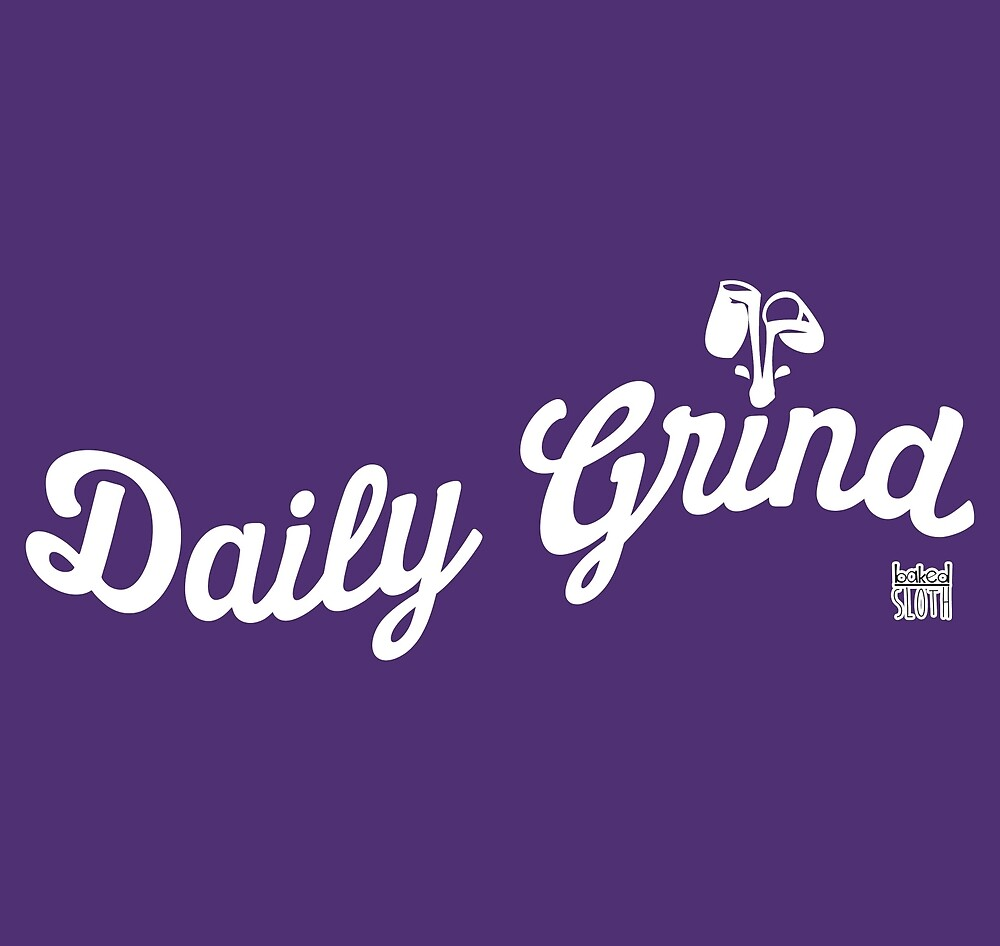 DAILY GRIND by GRAFTA