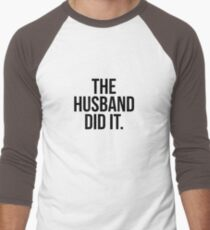 The Husband Did It Men's Baseball ¾ T-Shirt