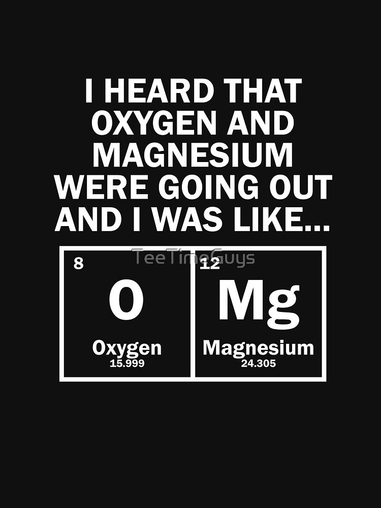 I Heard That Oxygen and Magnesium by TeeTimeGuys