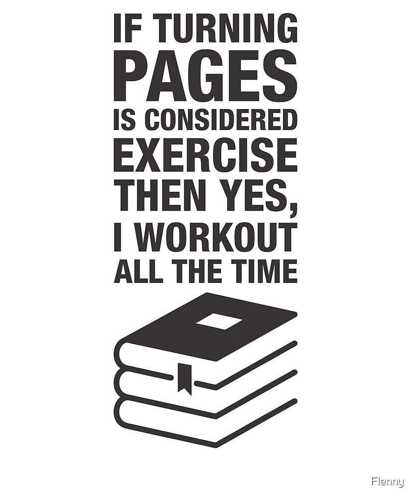 If Turning Pages Is Considered Exercise by Flenny