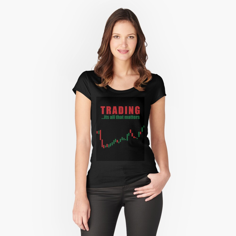 trading its all that matters  Women's Fitted Scoop T-Shirt Front