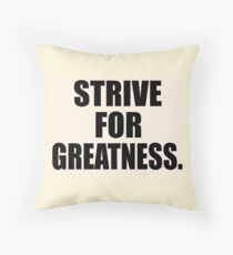 Strive For Greatness Throw Pillow