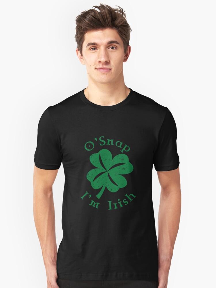 O'Snap I'm Irish V2 Unisex T-Shirt Front