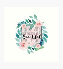 He Has Made Everything Beautiful In Its Time Bible Verse Floral Design Art Print