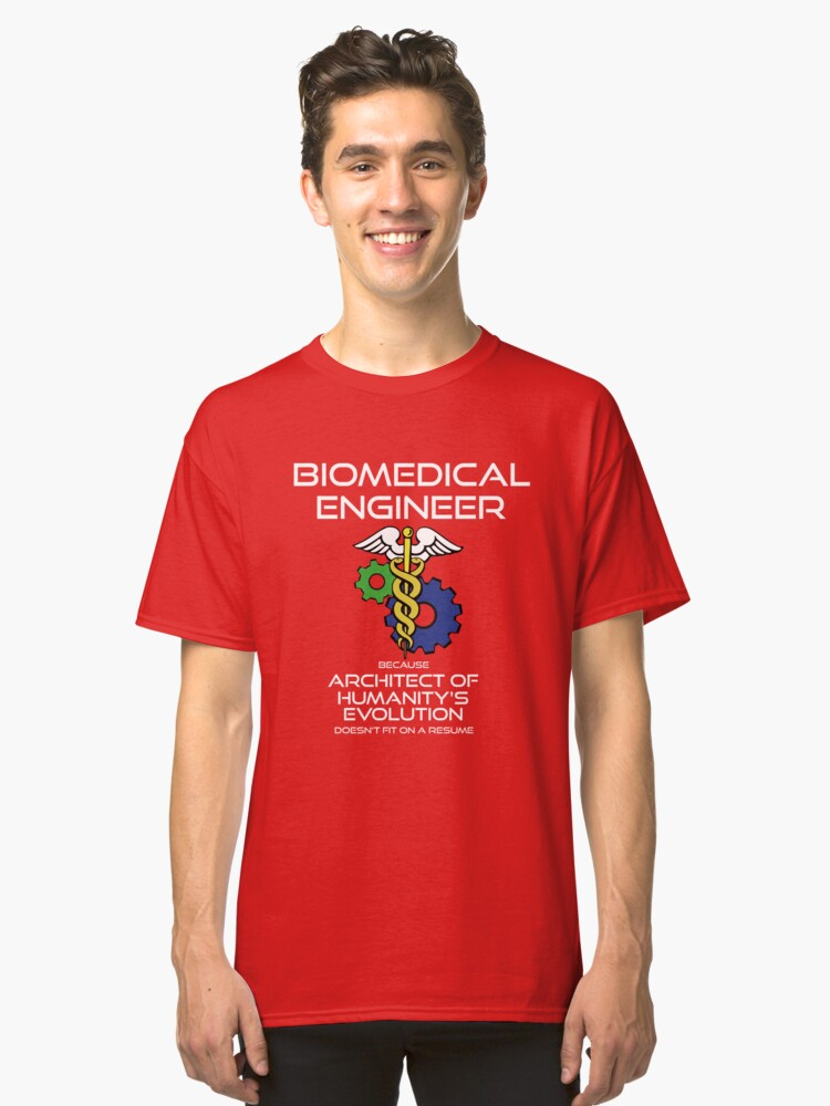 Biomedical Engineer - Architect of Humanity's Evolution Profession Trade T-shirt Design Classic T-Shirt Front